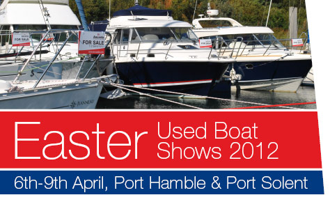 Easter Used Boat Show at Port Hamble and Port Solent Marinas